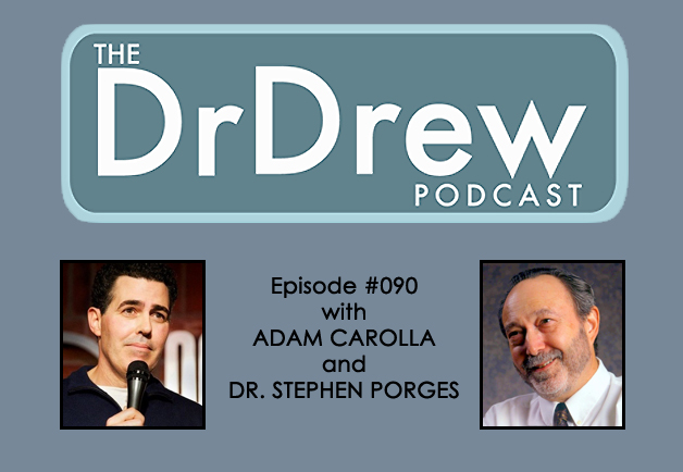 #090: Adam Carolla and Dr. Stephen Porges