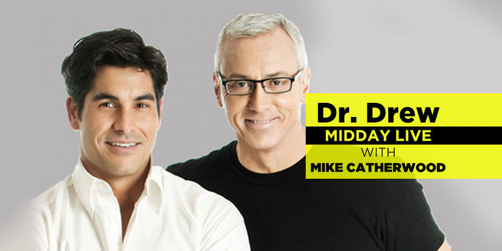 Dr. Drew Midday Live with Mike Catherwood