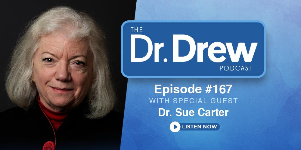 #167: Dr. Sue Carter