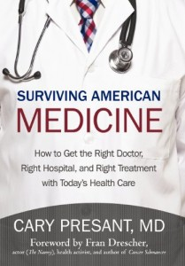 Surviving-American-Medicine-How-to-Get-the-Right-Doctor-Right-Hospital-and-Right-Treatment-with-Todays-Health-Care-0