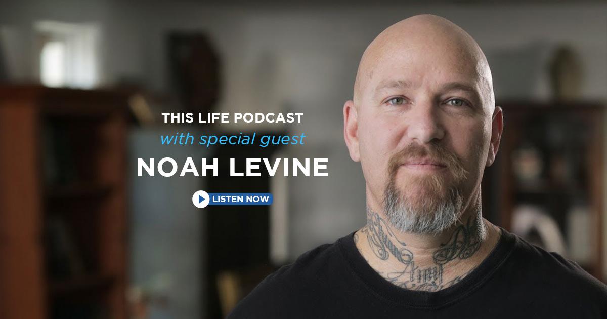 thislifepodcast-noahlevine-ft
