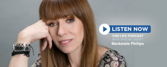 Mackenzie Phillips on This Life Podcast!