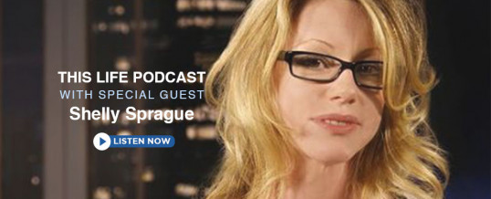Shelly Sprague On This Life Podcast!