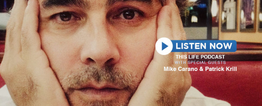 Mike Carano & Patrick Krill On This Life Podcast!