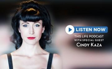 cindy-kaza-this-life-podcast