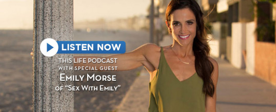 Emily Morse On This Life Podcast!