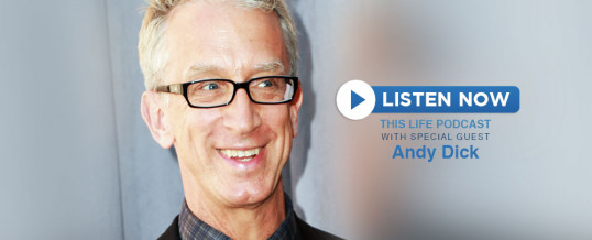 Andy Dick On This Life Podcast!
