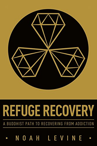 Refuge-Recovery-A-Buddhist-Path-to-Recovering-from-Addiction-0