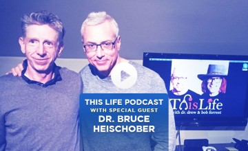 dr-bruce-Heischober-dr-drew-this-life-podcast