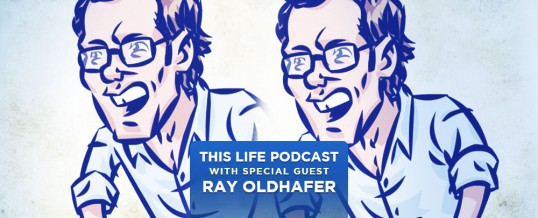 Ray Oldhafer On This Life Podcast!