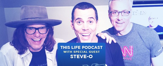 Steve-O On This Life Podcast!