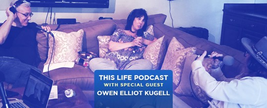 Owen Elliot-Kugell On This Life Podcast!