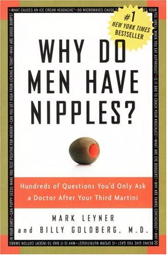 Why-Do-Men-Have-Nipples-Hundreds-of-Questions-Youd-Only-Ask-a-Doctor-After-Your-Third-Martini-0