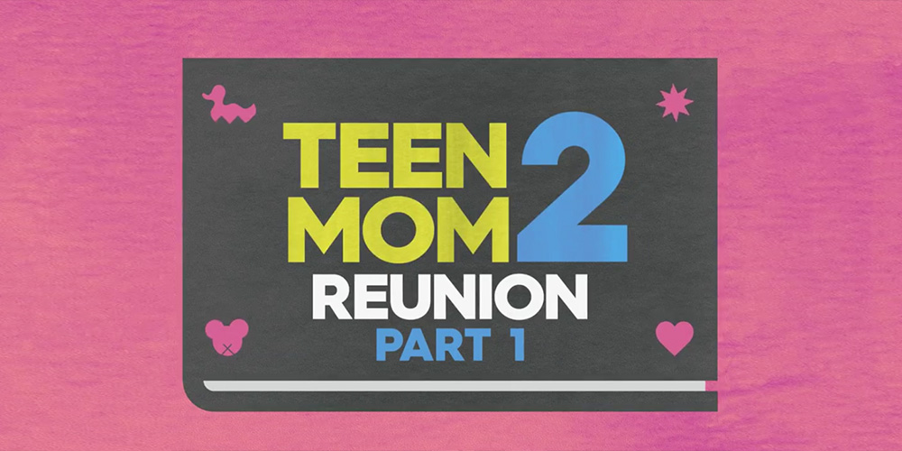 Teen Mom 2 Reunion: Watch It After The Season Finale!