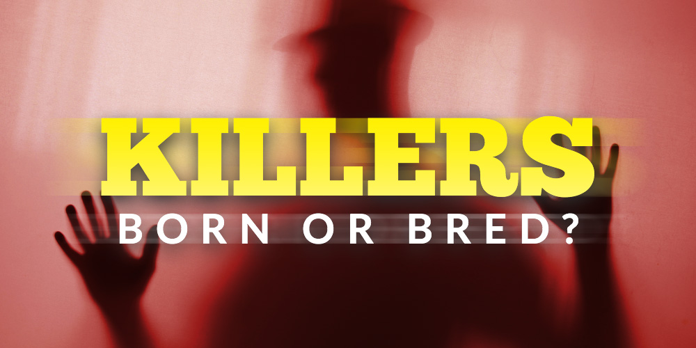 dr-drew-killers-born-or-bred