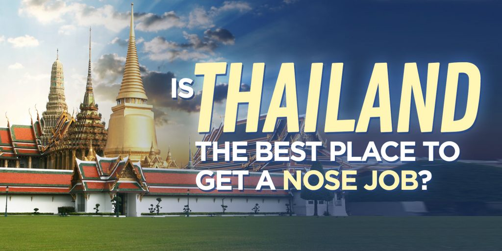 Is Thailand the Best Place to Get a Nose Job?