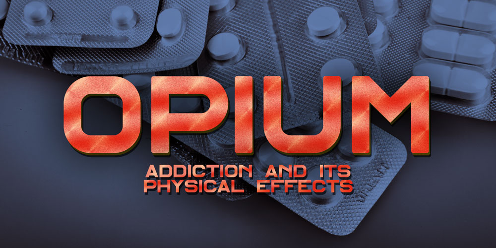 Addiction And Its Physical Effects [History Of Opium: Part 9]