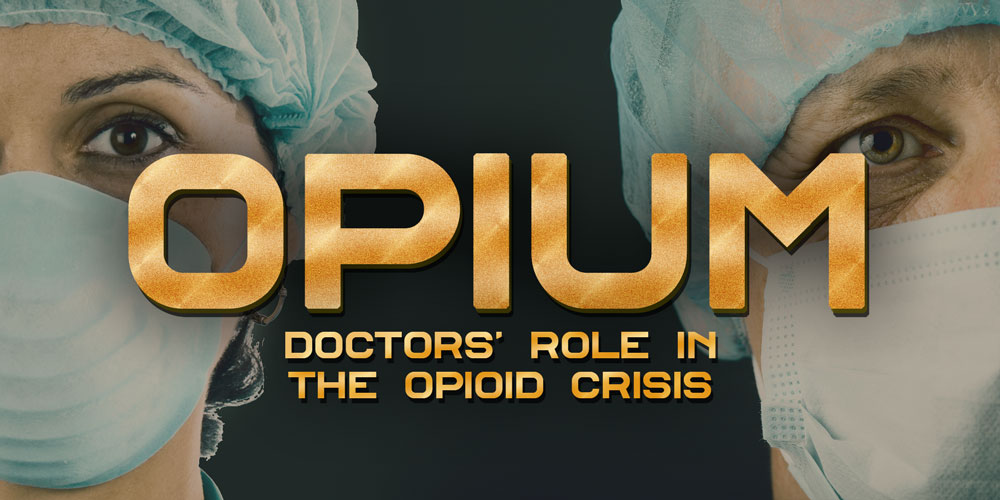 Doctors' Role in the Opioid Crisis [History Of Opium: Part 12]
