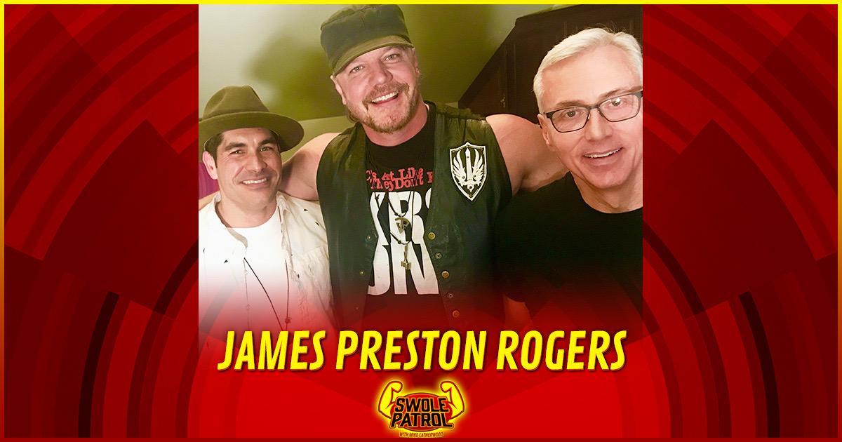 Swole Patrol 10 : James Preston Rogers