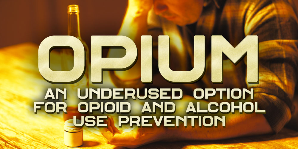 An Underused Option for Opioid and Alcohol Use Prevention [History Of Opium: Part 16]