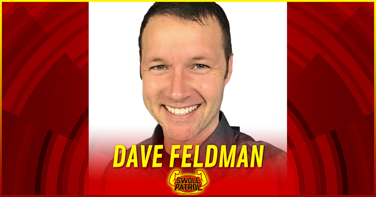 Swole Patrol 18 : Dave Feldman