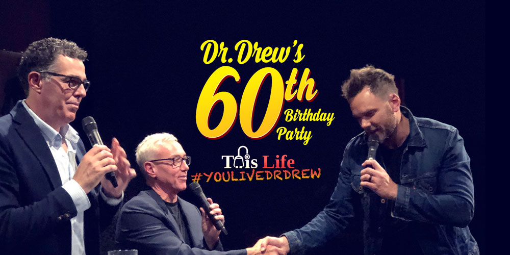 #YOULIVE 148 – #YouLiveDrDrew 60th Birthday Party!