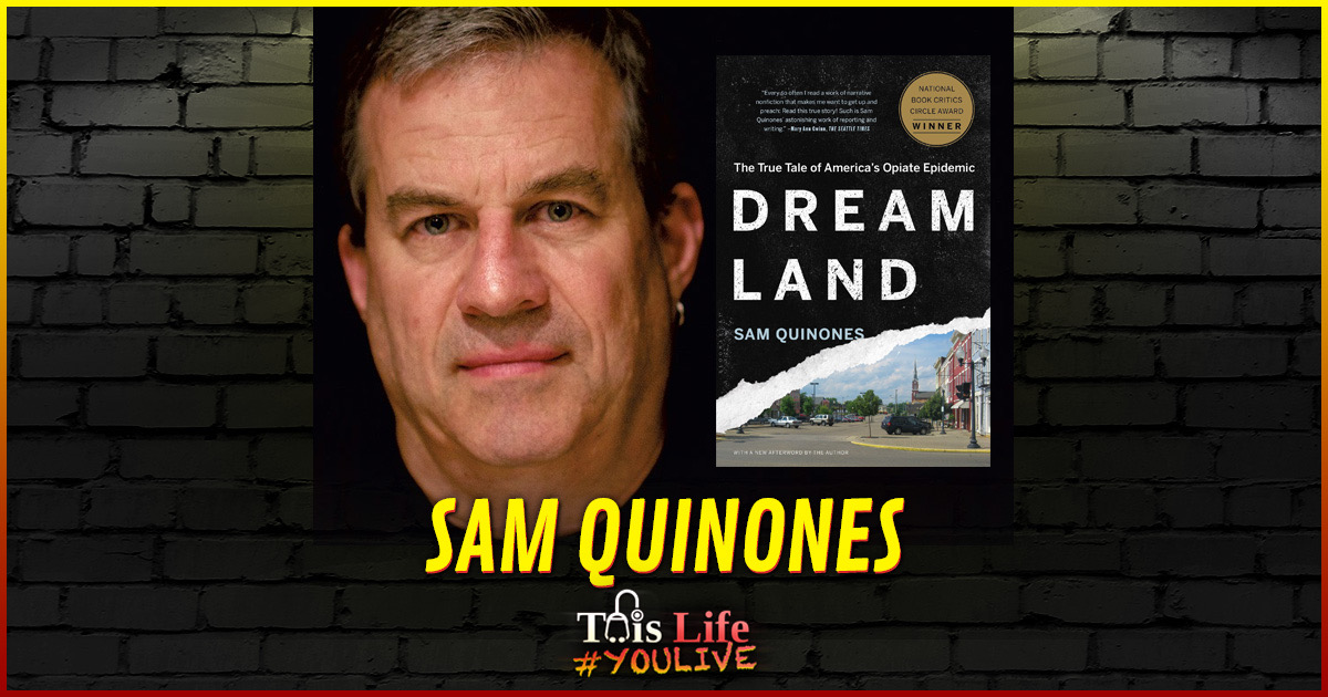 #YOULIVE 168 – Dreamland's Sam Quinones