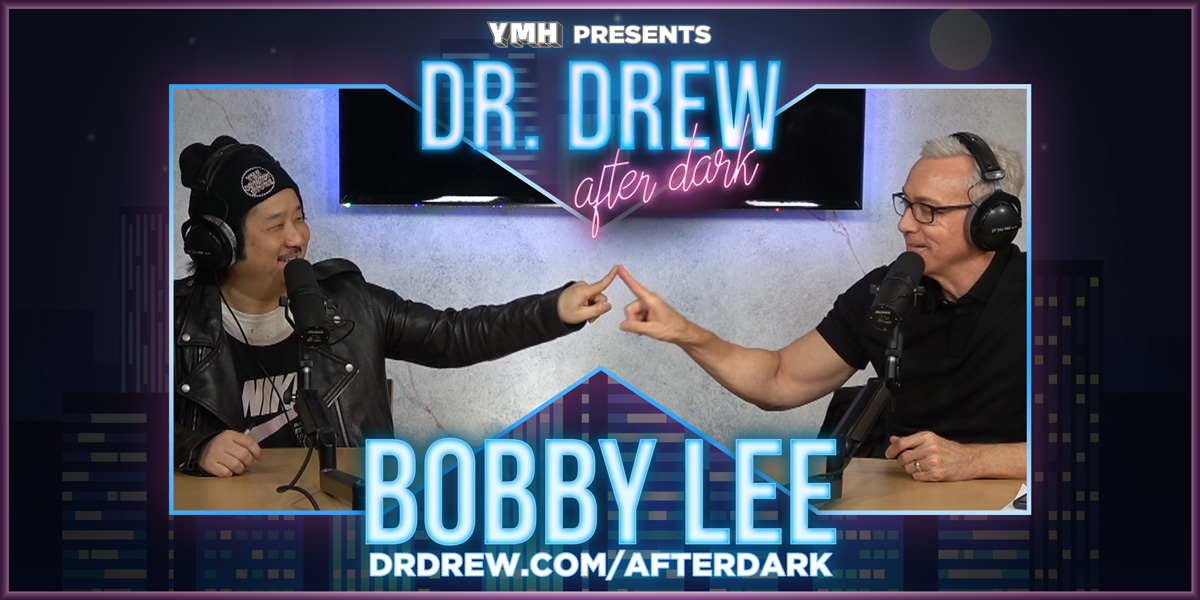 Dr. Drew After Dark w/ Bobby Lee – Ep. 03