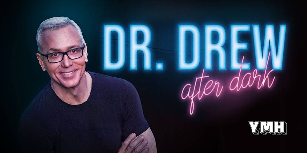 Dr. Drew After Dark – Hear A Preview!