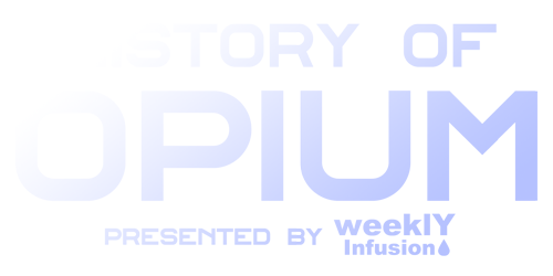 History Of Opium - Presented by Weekly Infusion