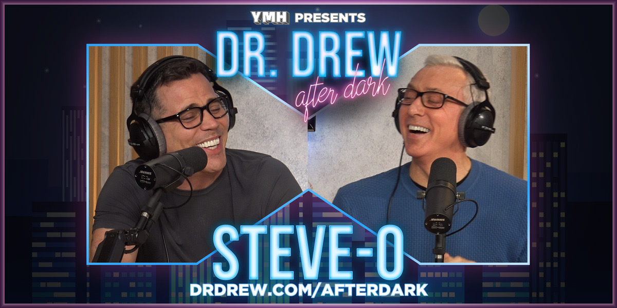 Dr. Drew After Dark w/ Steve-O – Ep. 05