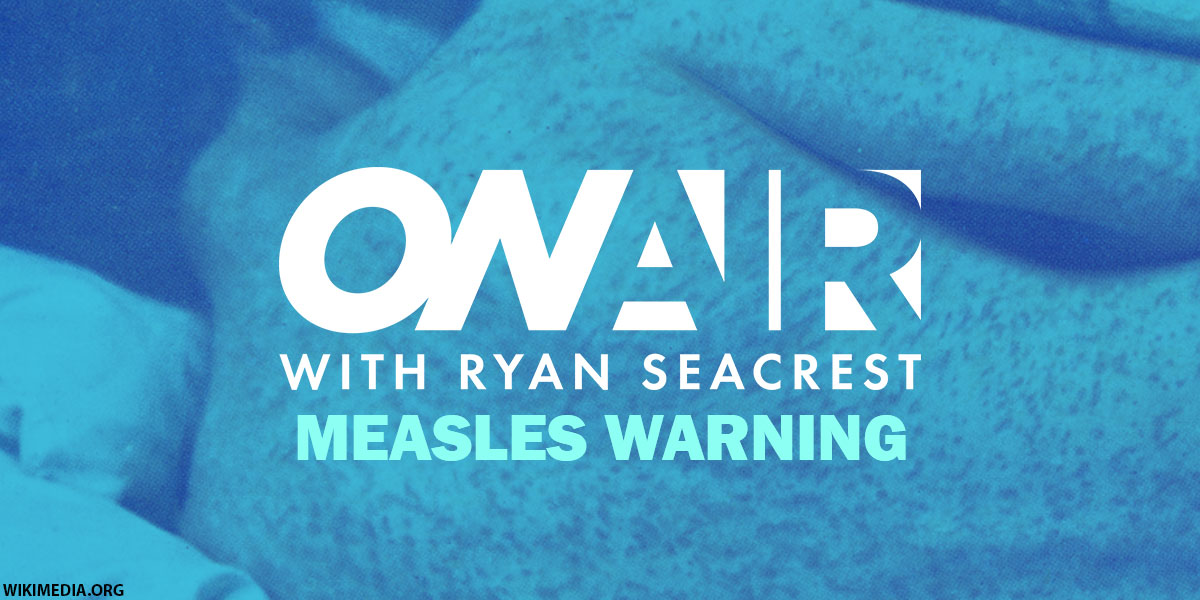 "Los Angeles Measles Outbreak: Dr. Drew Warns It's ""Just The Tip Of The Sphere"" On Ryan Seacrest"