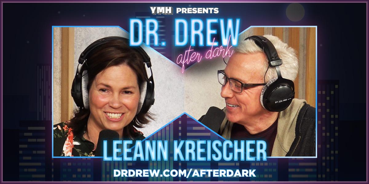 Dr. Drew After Dark w/ LeeAnn Kreischer