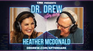 PROMO-DrDrewAfterDark-WIDE– Heather McDonald