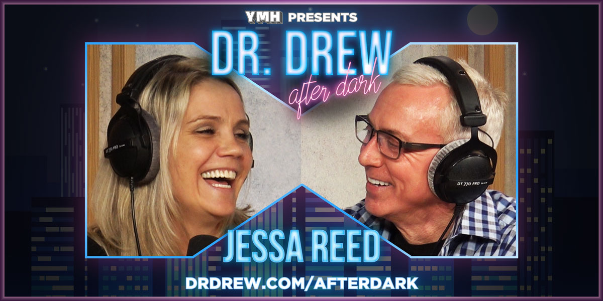 Dr. Drew After Dark w/ Jessa Reed – Ep. 28