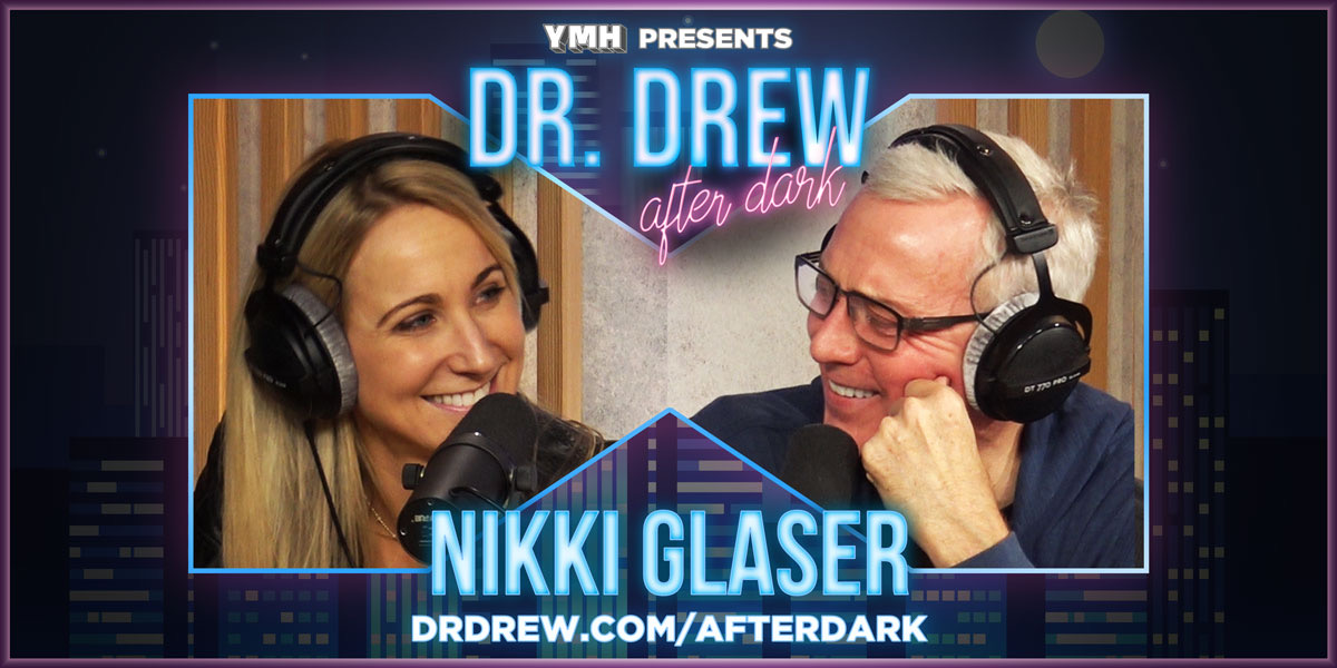 Dr. Drew After Dark w/ Nikki Glaser | Ep. 33