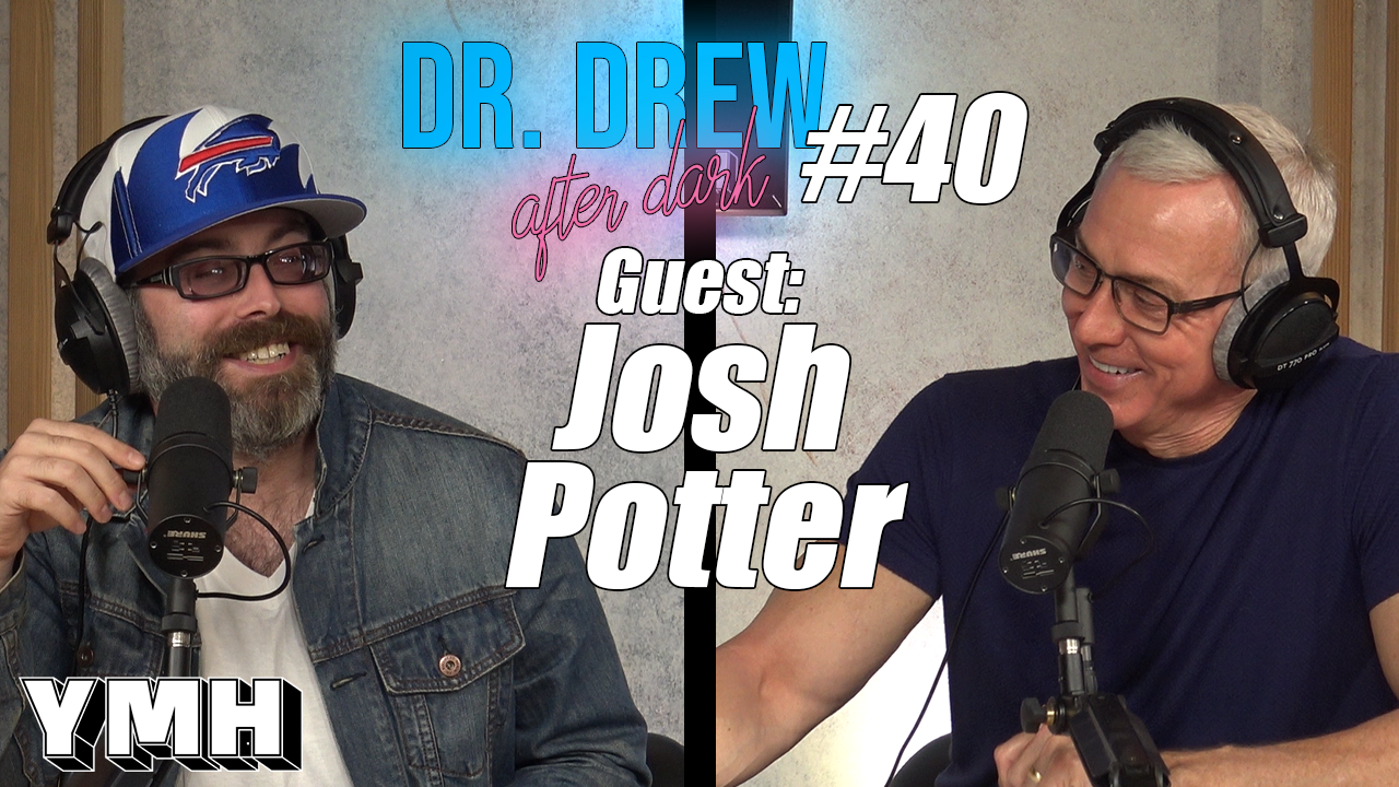 Dr Drew After Dark W Josh Potter Ep 40 Dr Drew Official Website Drdrew Com Josh returns to share stories about how he's dealing with the quarantine, what it was like living with his dad as an all this and more in this week's episode of the dew! dr drew after dark w josh potter ep