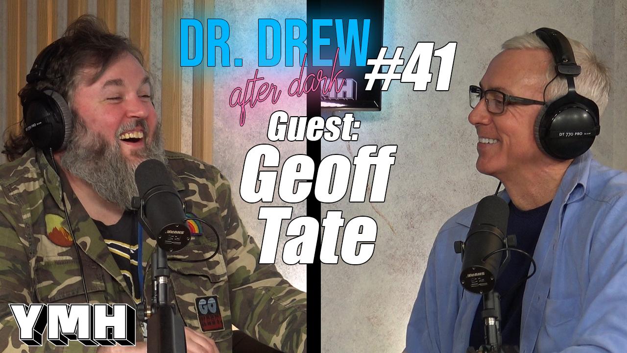 Dr. Drew After Dark w/ Geoff Tate   Ep. 41