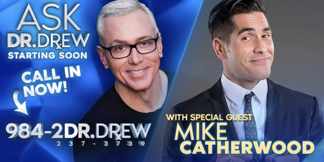 Ask Dr. Drew – Ep 01 – Loveline's Mike Catherwood