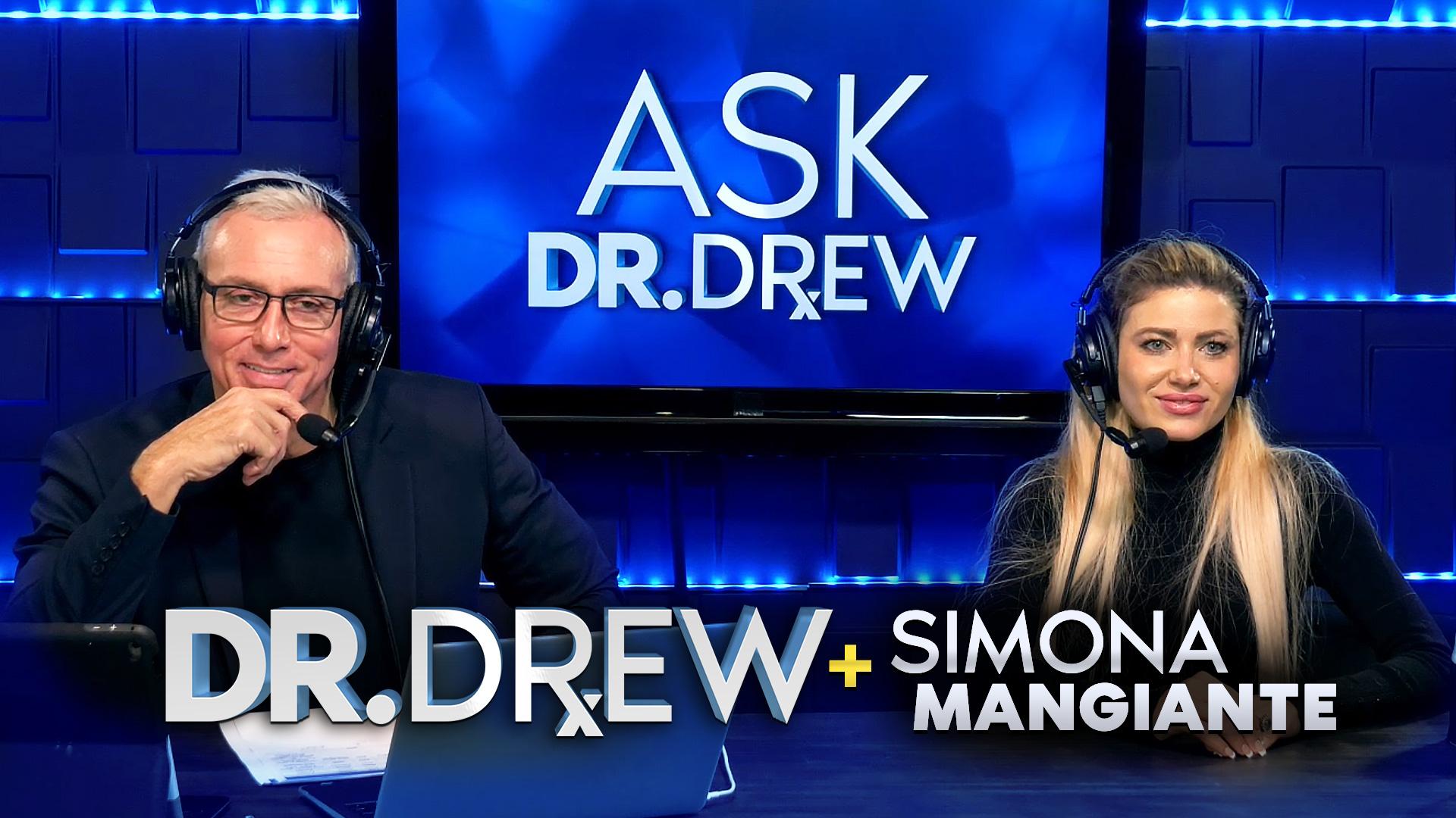Ask Dr. Drew – Ep 02 – Simona Mangiante