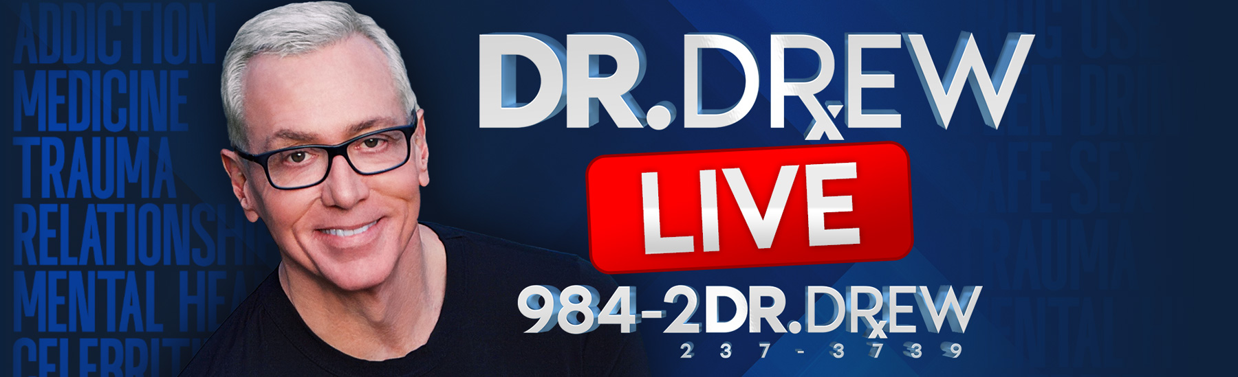 Dr. Drew Pinsky LIVE Shows