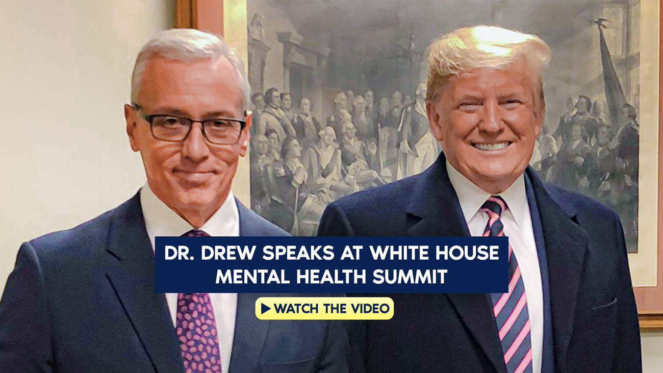 Dr. Drew Speaks At White House Mental Health Summit