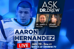 BANNER–Ask-Dr-Drew–WIDE- Aaron Hernandez and doctors