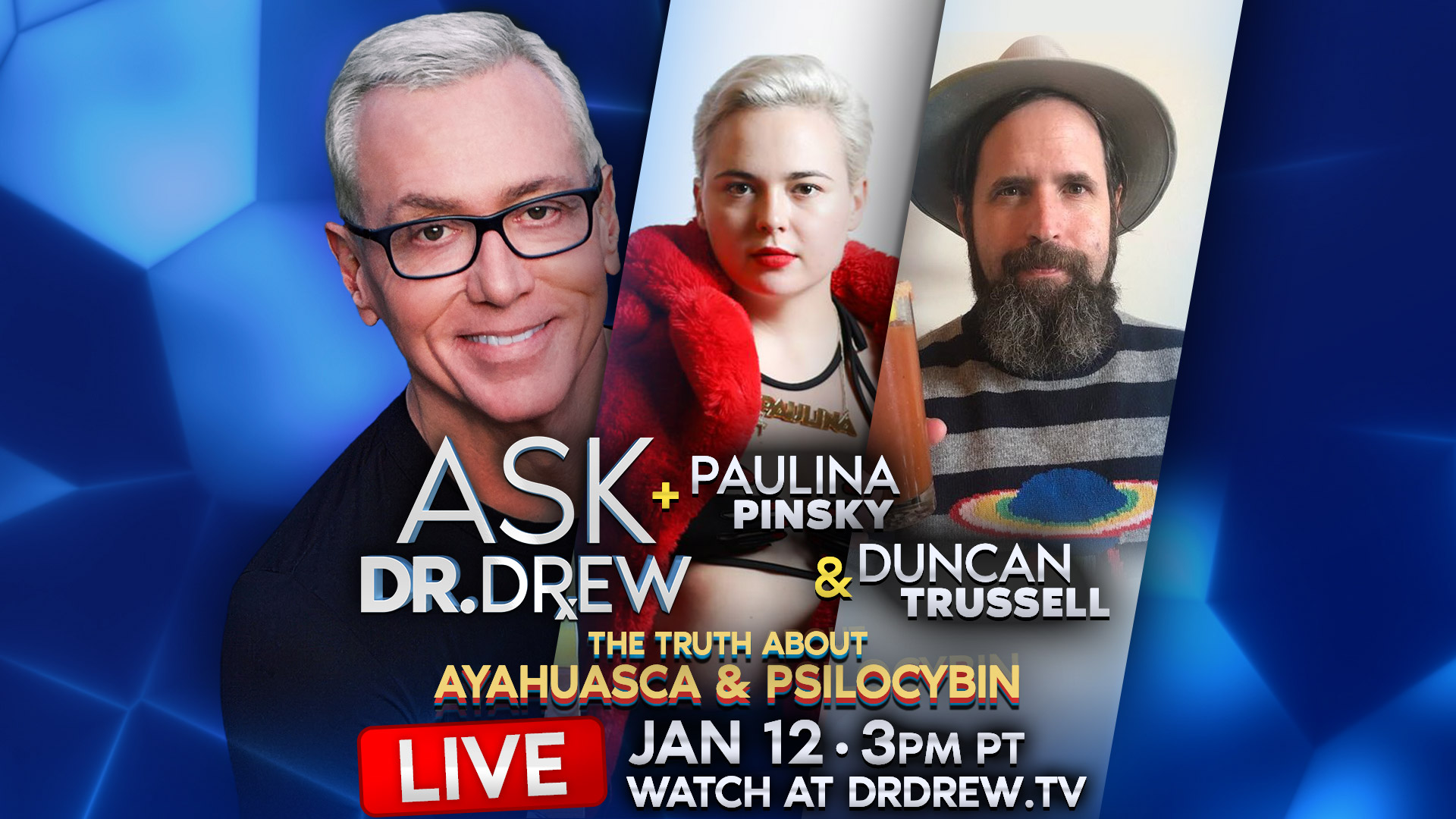 Jan 12: Paulina Pinsky and Duncan Trussell on Ask Dr. Drew LIVE