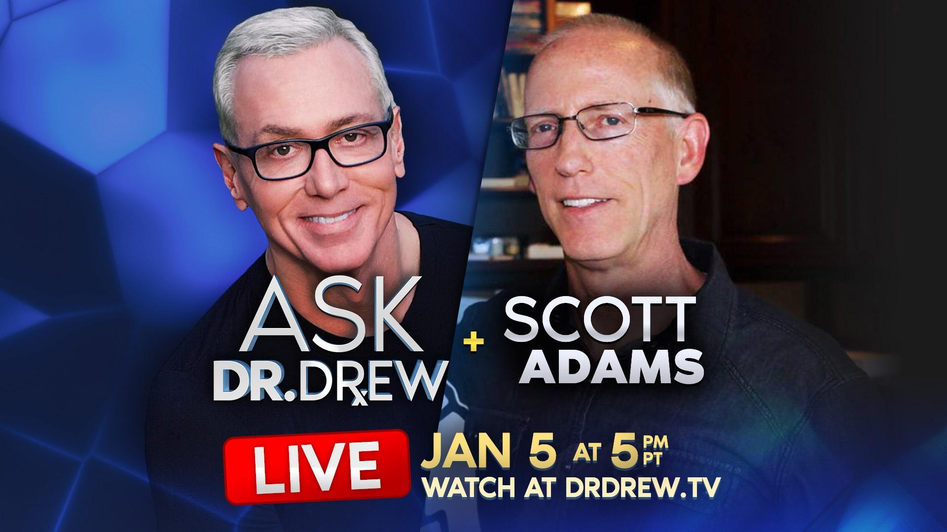 Ask Dr. Drew – Scott Adams – Episode 5