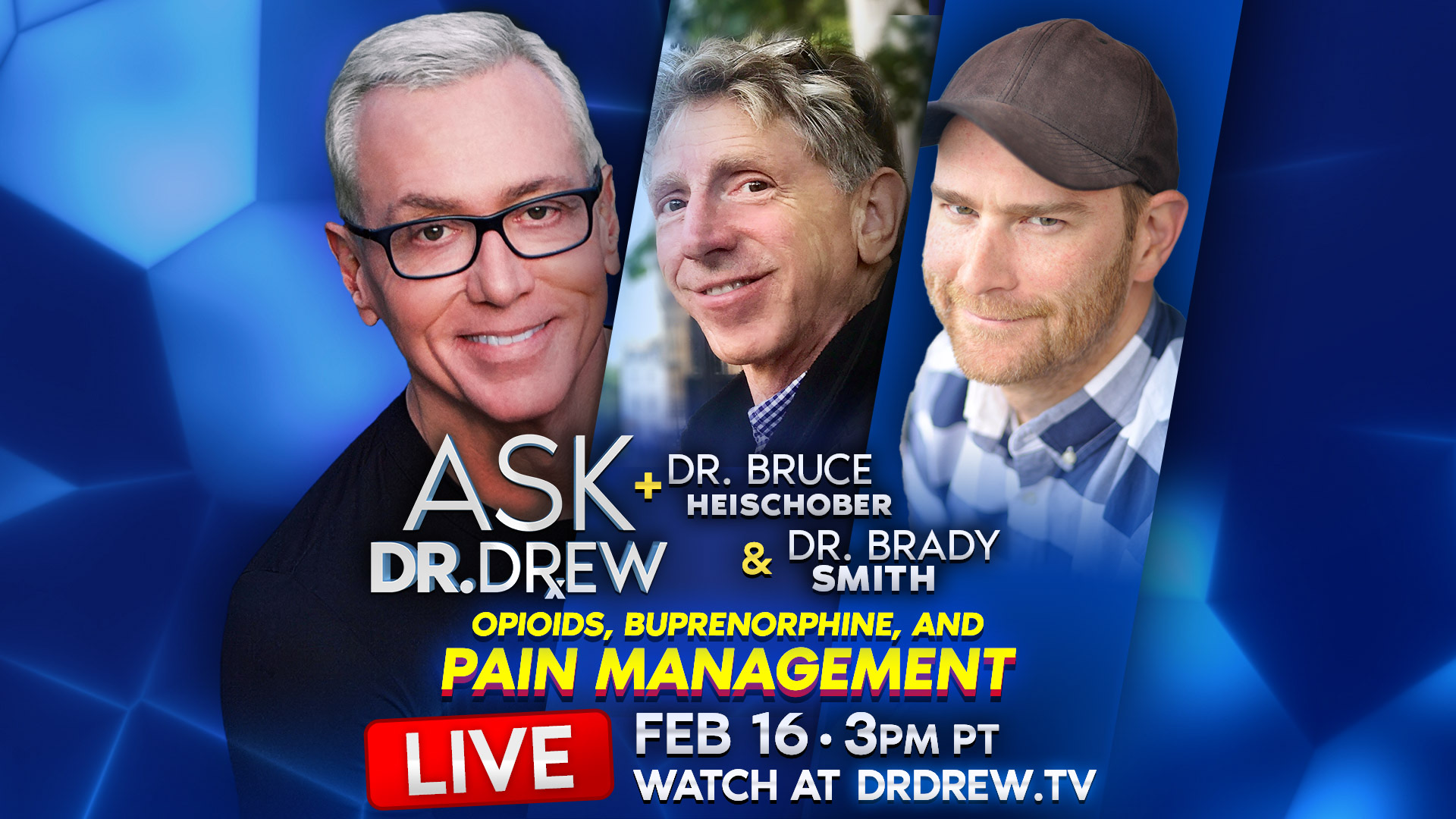 Ask Dr. Drew & Dr. Bruce Heischober on Opioids, Suboxone, and Pain Management
