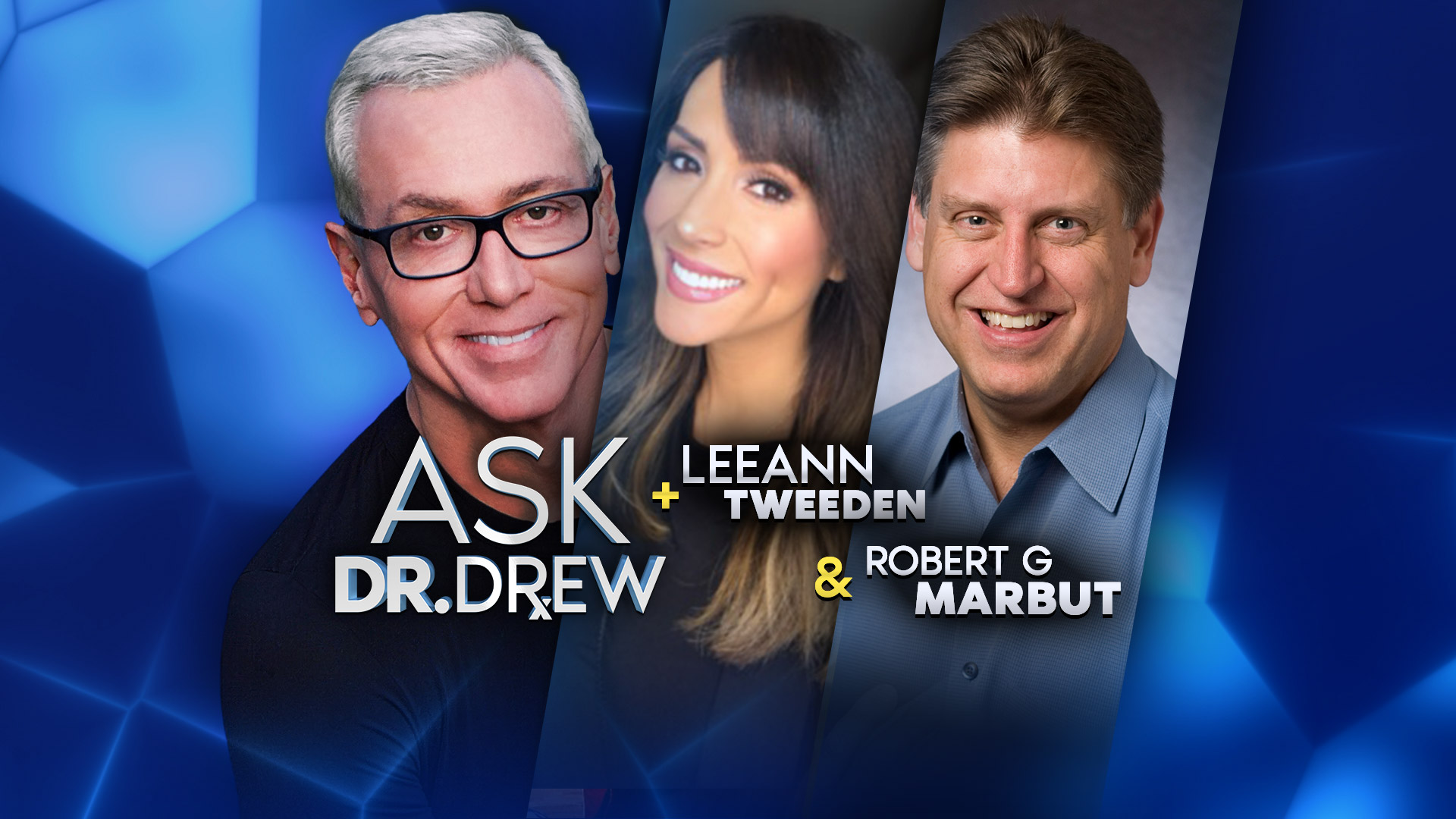 Ask Dr. Drew – Robert Marbut and Leeann Tweeden – Episode 8