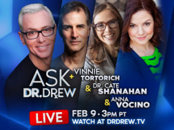 BANNER–Ask-Dr-Drew–WIDE- Vinnie Tortorich and Dr Cate Shanahan and Anna Vocino – v7