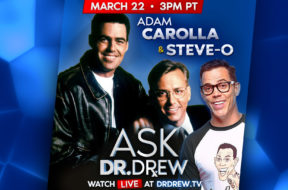 BANNER–Ask-Dr-Drew–WIDE- Adam Carolla and Steve O – March 22 2020