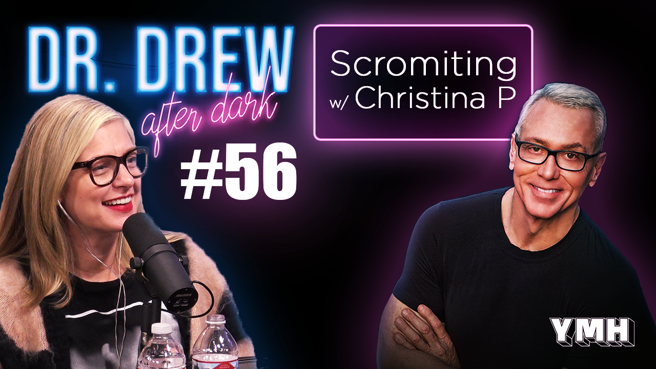 Dr. Drew After Dark | Scromiting w/ Christina P | Ep. 56